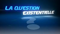 La question existentielle